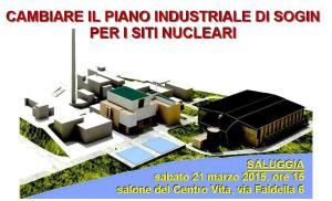 Saluggia - sa 21 marzo 2015 - Cambiare il piano industriale di Sogin per i siti nucleari